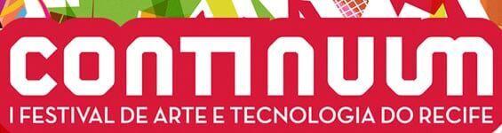 Continuum – I Festival de Arte e Tecnologia do Recife
