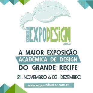 A MAIOR EXPOSIÇÃO ACADÊMICA DE DESIGN DO GRANDE RECIFE